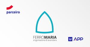 A Previdência Portuguesa e a FERROMARIA concretizam acordo de parceria